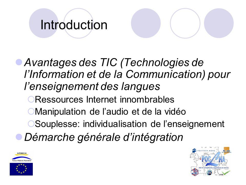 Introduction Avantages des TIC (Technologies de lInformation et de la Communication) pour lenseignement des langues Ressources Internet innombrables M