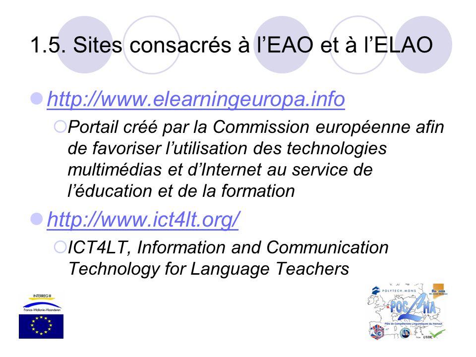 http://www.elearningeuropa.info Portail créé par la Commission européenne afin de favoriser lutilisation des technologies multimédias et dInternet au
