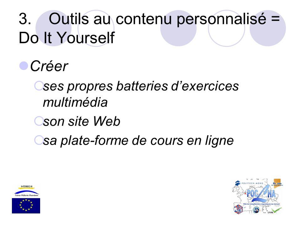 3.Outils au contenu personnalisé = Do It Yourself Créer ses propres batteries dexercices multimédia son site Web sa plate-forme de cours en ligne