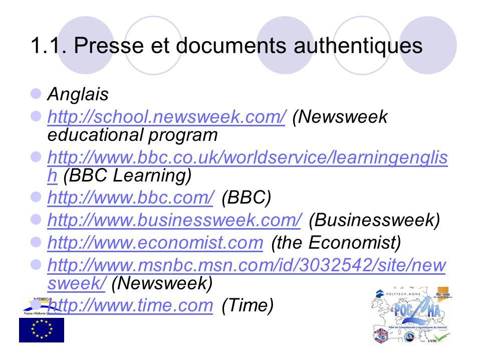 Anglais http://school.newsweek.com/ (Newsweek educational program http://school.newsweek.com/ http://www.bbc.co.uk/worldservice/learningenglis h (BBC