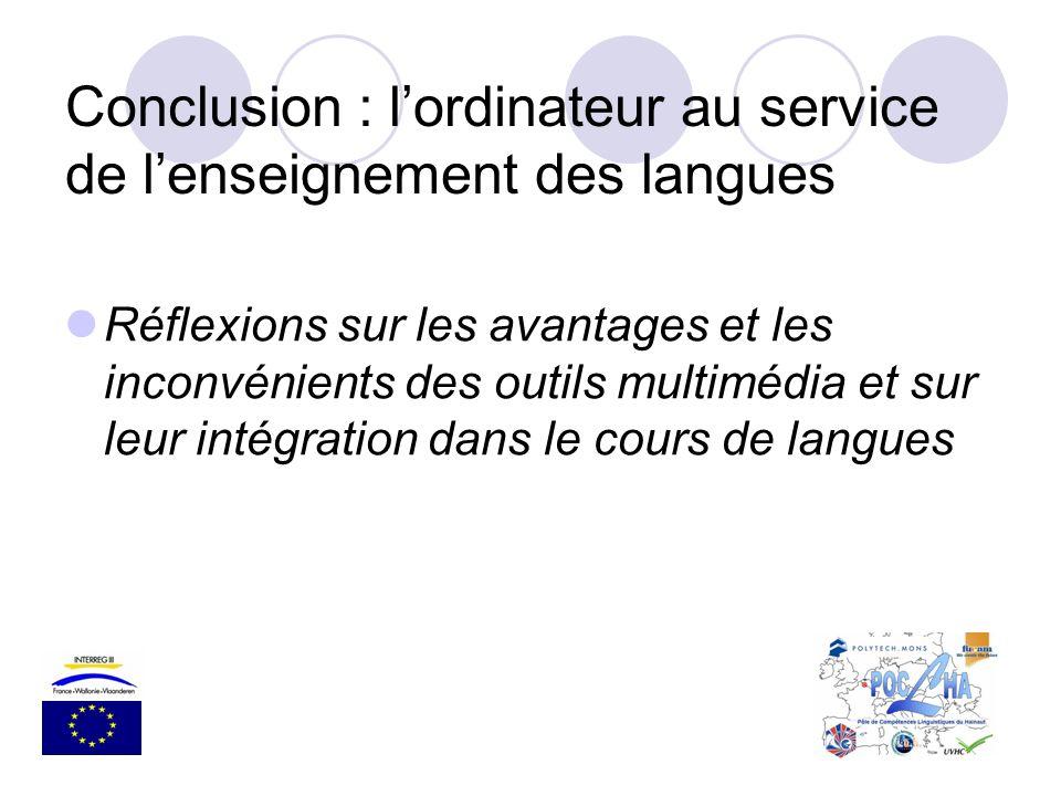 Conclusion : lordinateur au service de lenseignement des langues Réflexions sur les avantages et les inconvénients des outils multimédia et sur leur i