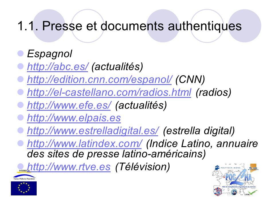 Espagnol http://abc.es/ (actualités) http://abc.es/ http://edition.cnn.com/espanol/ (CNN) http://edition.cnn.com/espanol/ http://el-castellano.com/rad