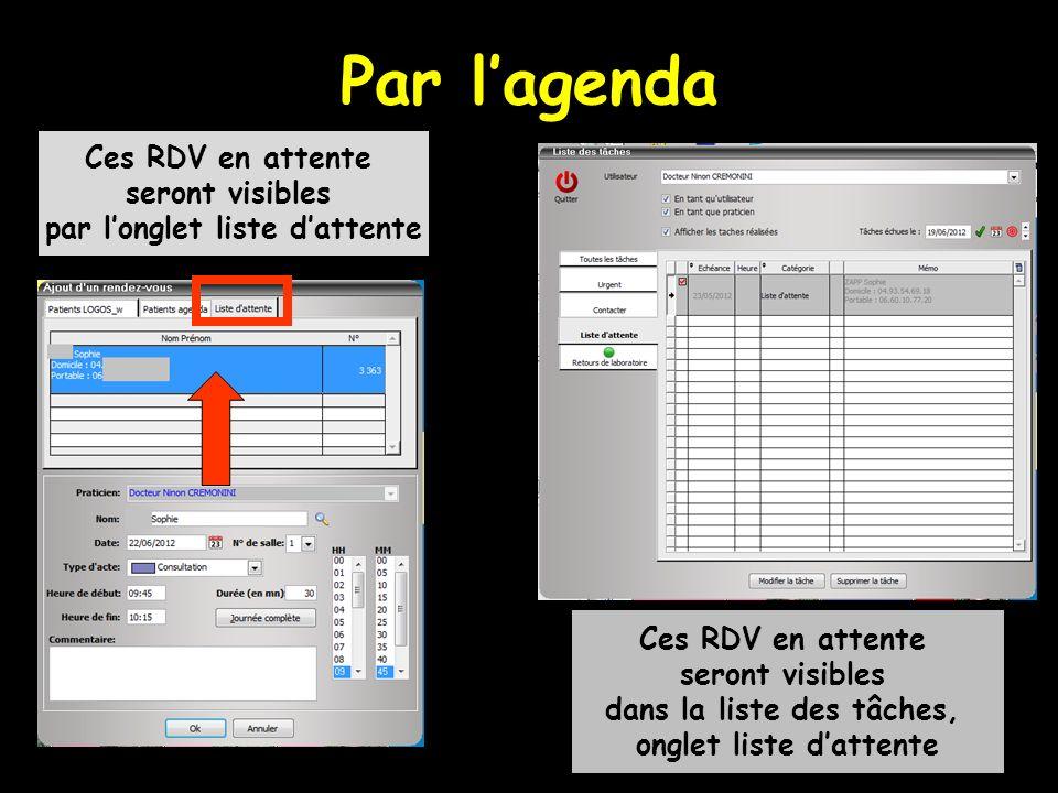 Par lagenda Ces RDV en attente seront visibles par longlet liste dattente Ces RDV en attente seront visibles dans la liste des tâches, onglet liste dattente