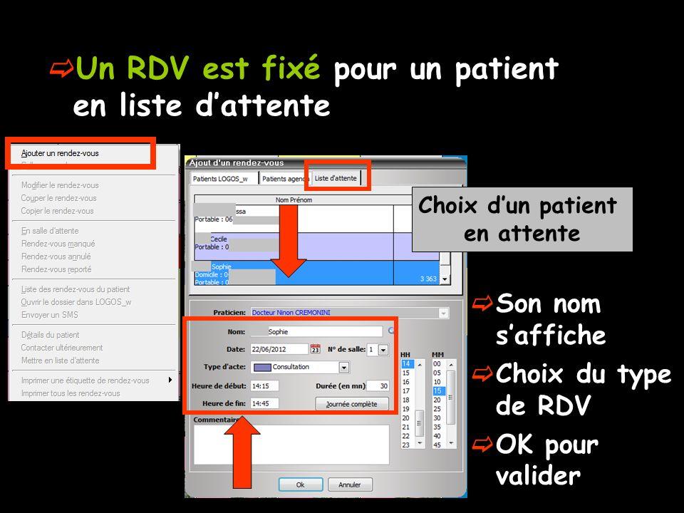 Un RDV est fixé pour un patient en liste dattente Choix dun patient en attente Son nom saffiche Choix du type de RDV OK pour valider