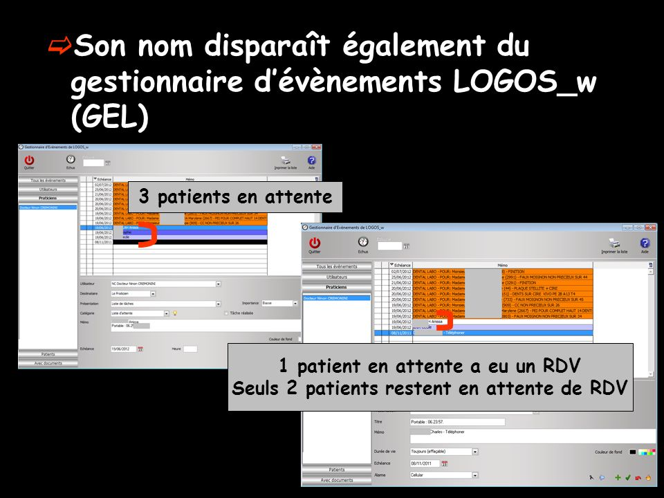 Son nom disparaît également du gestionnaire dévènements LOGOS_w (GEL) 3 patients en attente 1 patient en attente a eu un RDV Seuls 2 patients restent en attente de RDV