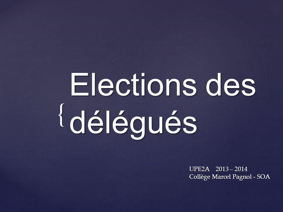 { Elections des délégués UPE2A 2013 – 2014 Collège Marcel Pagnol - SOA