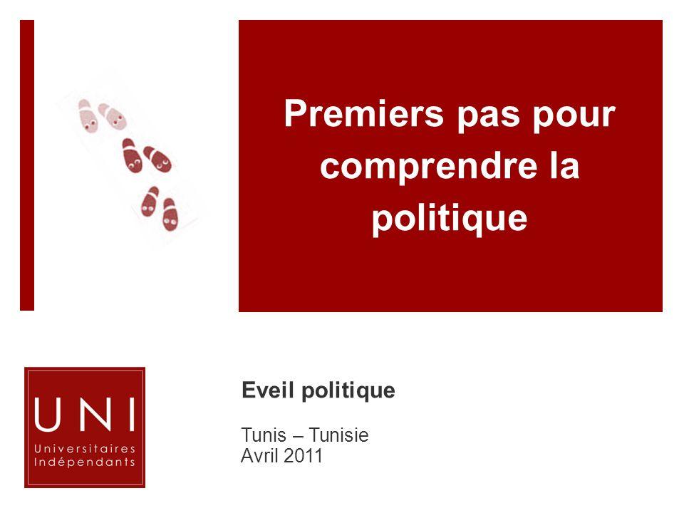 Premiers pas pour comprendre la politique Eveil politique Tunis – Tunisie Avril 2011