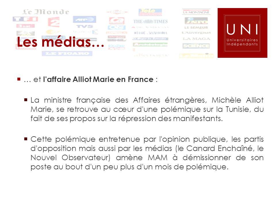 Les médias… … et l'affaire Alliot Marie en France : La ministre française des Affaires étrangères, Michèle Alliot Marie, se retrouve au cœur d'une pol