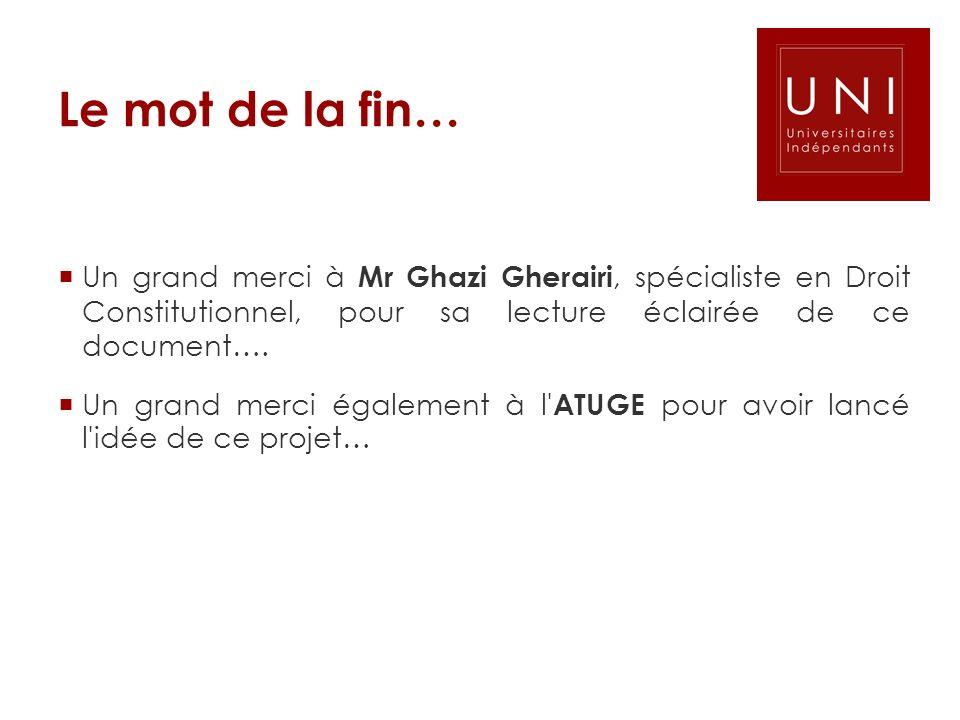 Le mot de la fin… Un grand merci à Mr Ghazi Gherairi, spécialiste en Droit Constitutionnel, pour sa lecture éclairée de ce document…. Un grand merci é
