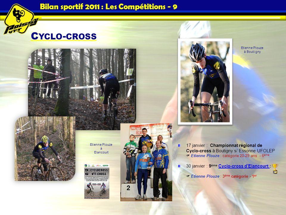 C YCLO - CROSS Bilan sportif 2011 : Les Compétitions - 9 17 janvier : Championnat régional de Cyclo-cross à Boutigny s/ Essonne UFOLEP Etienne Plouze