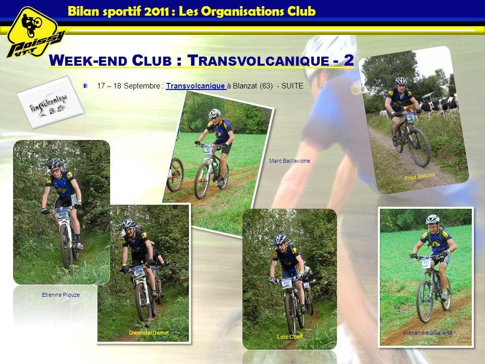 Bilan sportif 2011 : Les Organisations Club 17 – 18 Septembre : Transvolcanique à Blanzat (63) - SUITETransvolcanique Etienne Plouze Gwendal Demet Loi