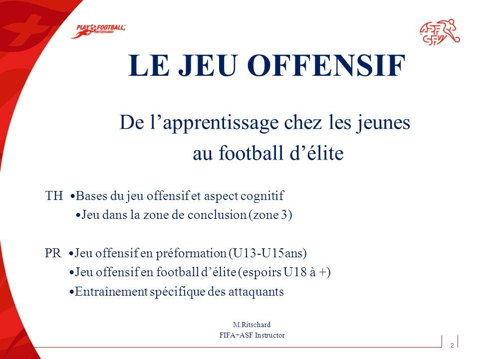 LE JEU OFFENSIF De lapprentissage chez les jeunes au football délite TH Bases du jeu offensif et aspect cognitif Jeu dans la zone de conclusion (zone