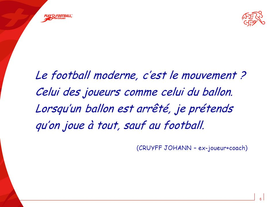 7 Avertissement Tous les entraîneurs du monde et tous les fans de football connaissent le jeu par la tactique, lorganisation de léquipe sur le terrain.