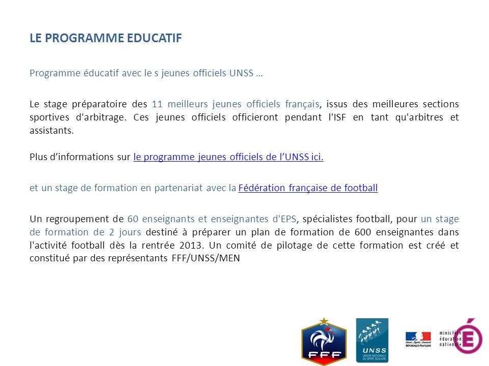 LE PROGRAMME EDUCATIF Programme éducatif avec le s jeunes officiels UNSS … Le stage préparatoire des 11 meilleurs jeunes officiels français, issus des