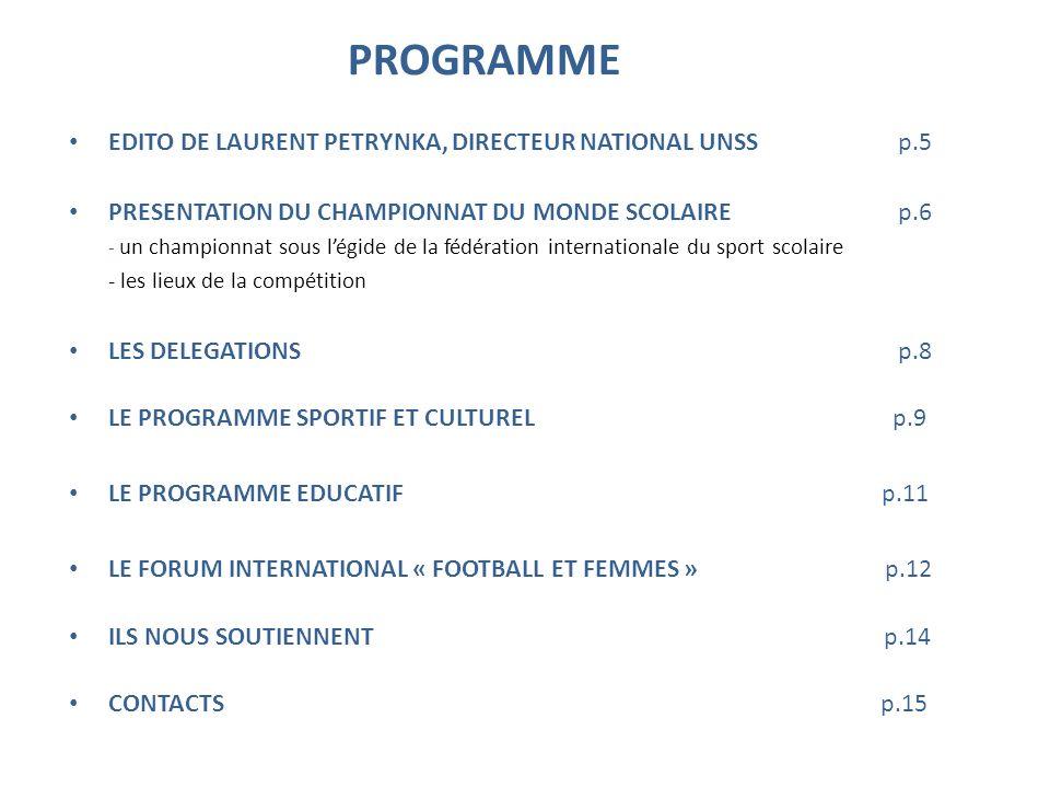 PROGRAMME EDITO DE LAURENT PETRYNKA, DIRECTEUR NATIONAL UNSS p.5 PRESENTATION DU CHAMPIONNAT DU MONDE SCOLAIRE p.6 - un championnat sous légide de la