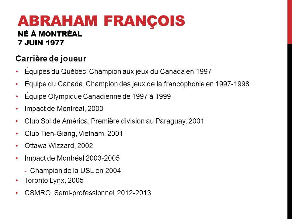 Carrière de joueur Équipes du Québec, Champion aux jeux du Canada en 1997 Équipe du Canada, Champion des jeux de la francophonie en 1997-1998 Équipe O
