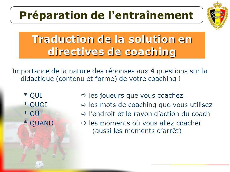 * Expressions de coaching uniques et simples à comprendre (Mots significatifs) * Coaching : le formateur aide les joueurs, mais aussi les joueurs s'ai