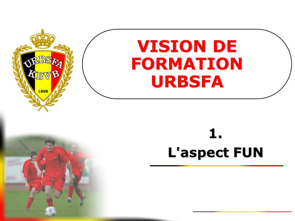1. L aspect FUN VISION DE FORMATION URBSFA