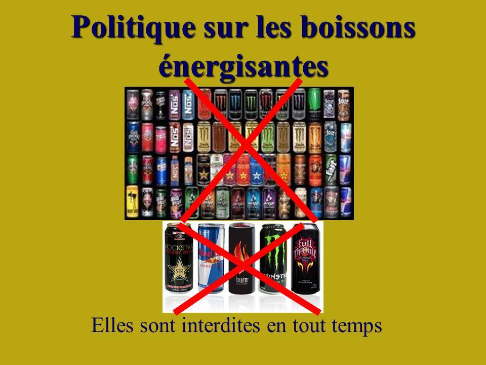 Politique sur les boissons énergisantes Elles sont interdites en tout temps