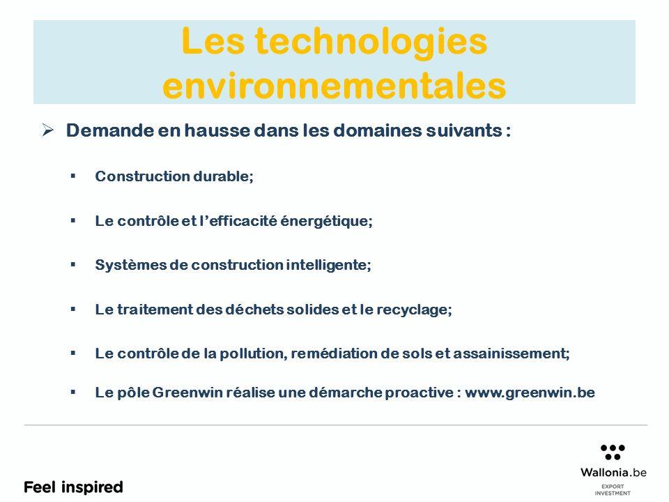 Les technologies environnementales Demande en hausse dans les domaines suivants : Construction durable; Le contrôle et lefficacité énergétique; Systèm