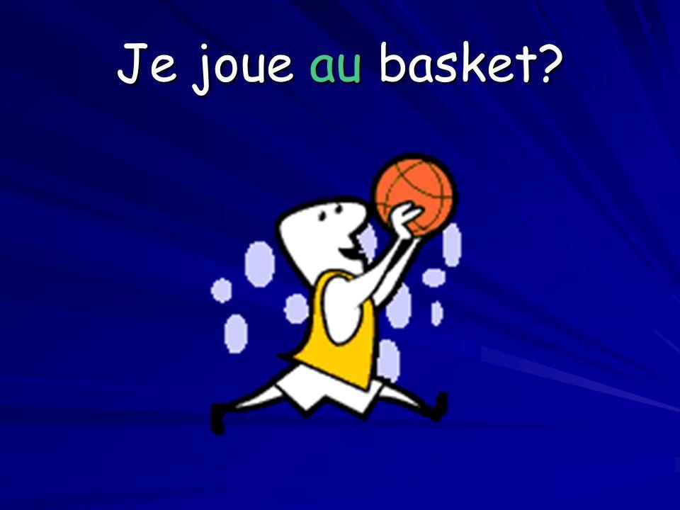Je joue au basket?