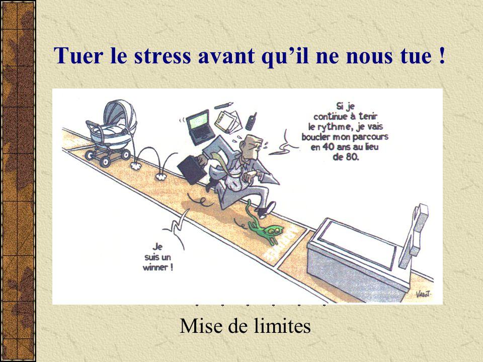 Tuer le stress avant quil ne nous tue ! Mise de limites