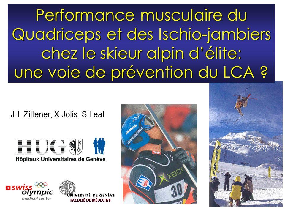 Performance musculaire du Quadriceps et des Ischio-jambiers chez le skieur alpin délite: une voie de prévention du LCA ? J-L Ziltener, X Jolis, S Leal
