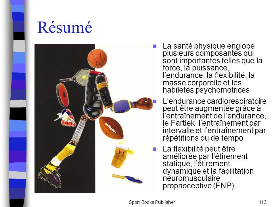 Sport Books Publisher113 Résumé La santé physique englobe plusieurs composantes qui sont importantes telles que la force, la puissance, lendurance, la