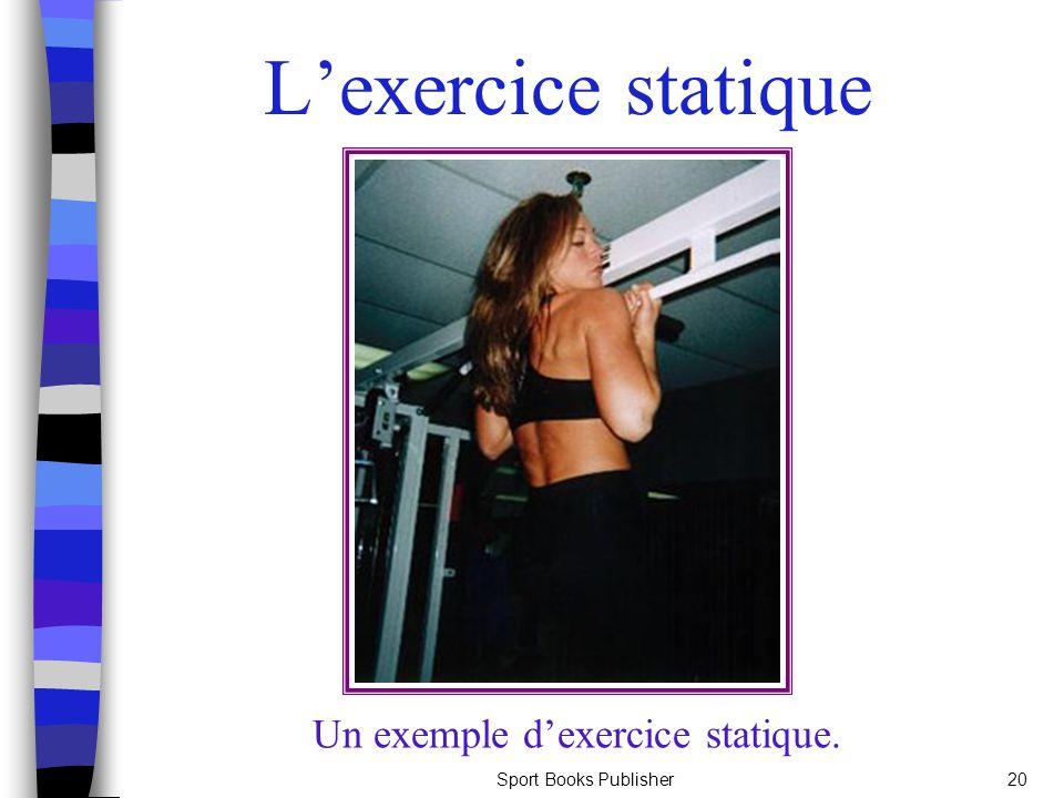 Sport Books Publisher20 Lexercice statique Un exemple dexercice statique.