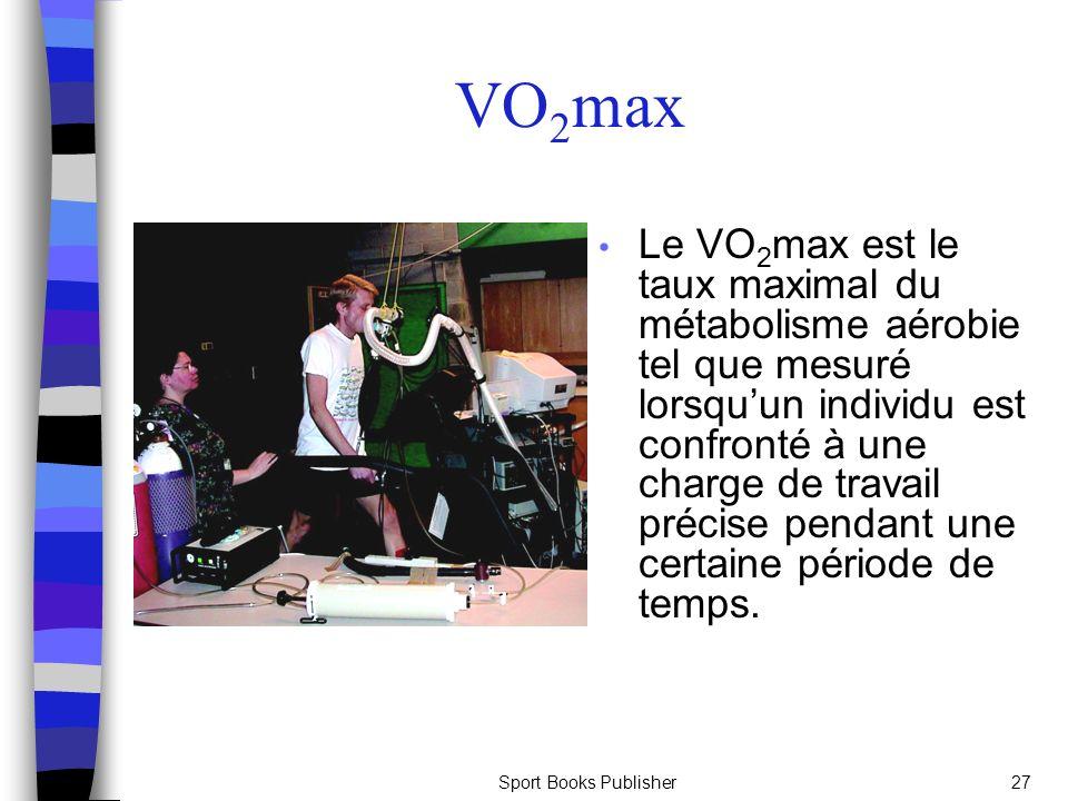 Sport Books Publisher27 V O 2 max Le VO 2 max est le taux maximal du métabolisme aérobie tel que mesuré lorsquun individu est confronté à une charge d