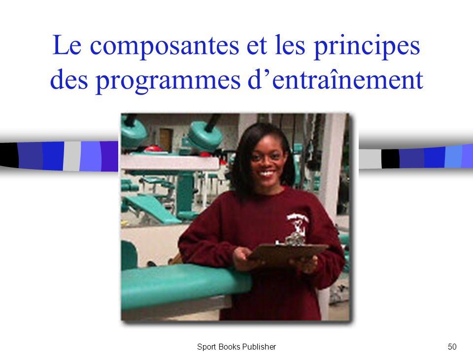 Sport Books Publisher50 Le composantes et les principes des programmes dentraînement