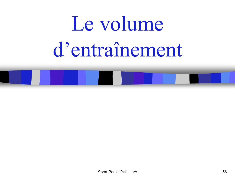 Sport Books Publisher56 Le volume dentraînement