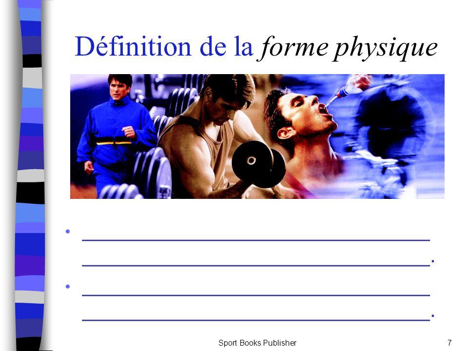 Sport Books Publisher68 Le type dexercice Le type dexercice est une composante décisive pour le développement de la forme physique.