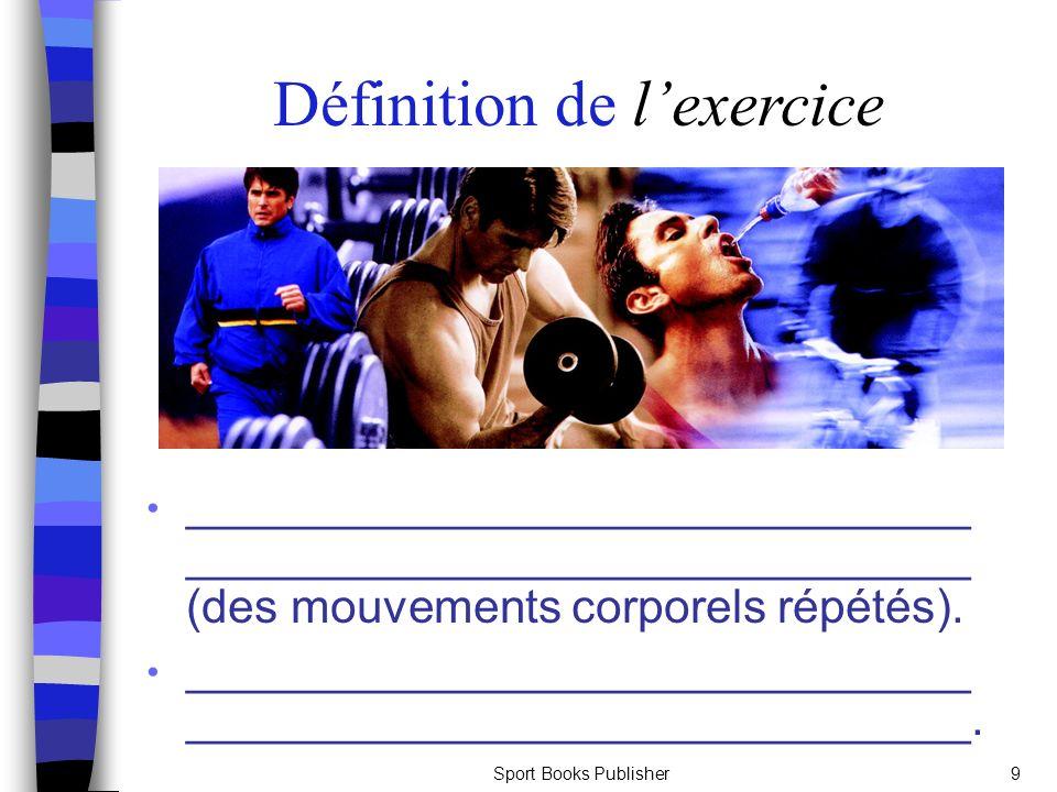 Sport Books Publisher80 Les nouvelles demandes plus exigeantes de lentraînement permettent à des athlètes dadapter leurs fonctions physiques et mentales afin daméliorer leurs habiletés.