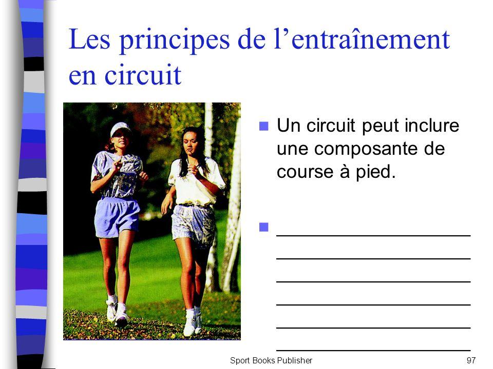 Sport Books Publisher97 Les principes de lentraînement en circuit Un circuit peut inclure une composante de course à pied. __________________ ________