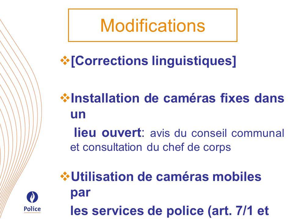 Modifications [Corrections linguistiques] Installation de caméras fixes dans un lieu ouvert: avis du conseil communal et consultation du chef de corps