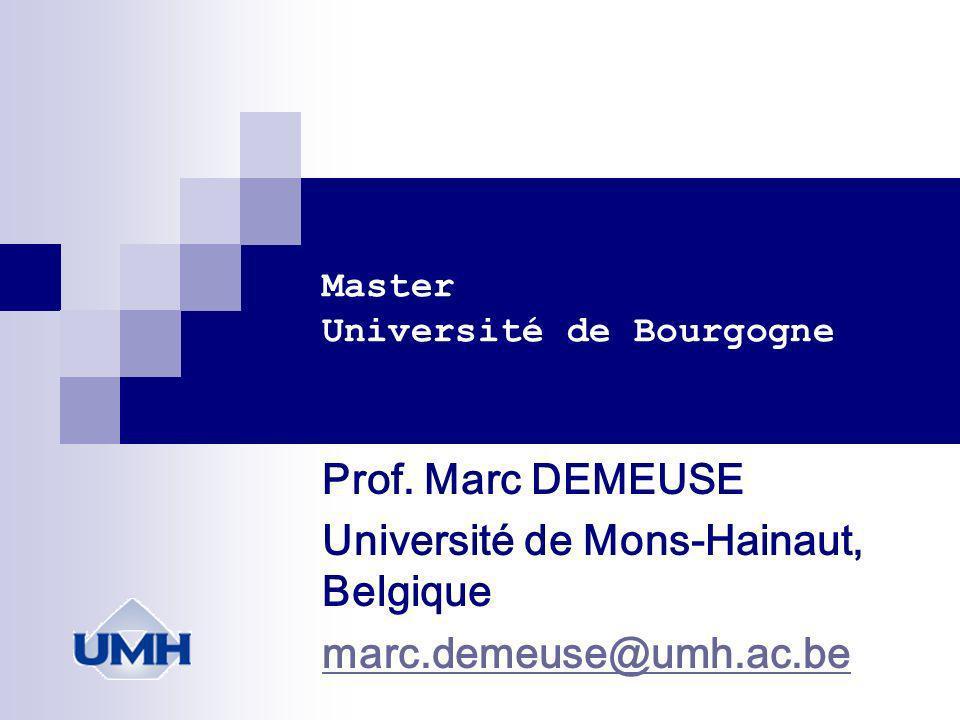 Master Université de Bourgogne Prof. Marc DEMEUSE Université de Mons-Hainaut, Belgique marc.demeuse@umh.ac.be