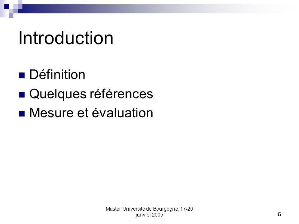 Master Université de Bourgogne, 17-20 janvier 20055 Introduction Définition Quelques références Mesure et évaluation