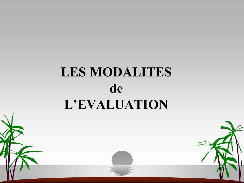 LES MODALITES de LEVALUATION