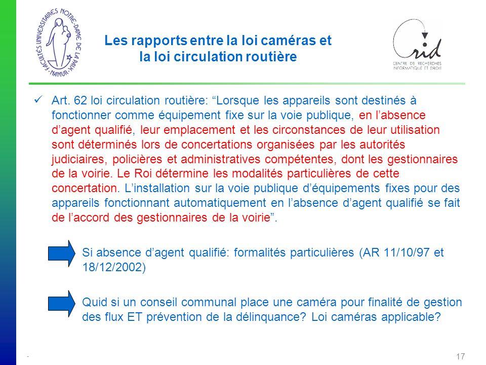 - 17 Les rapports entre la loi caméras et la loi circulation routière Art.