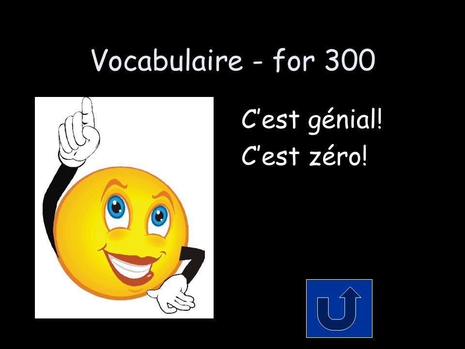 Répondez - for 300 Cest ____! super cool génial passionnant