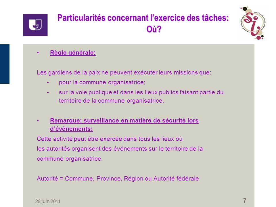 29 juin 2011 7 Particularités concernant lexercice des tâches: Où.