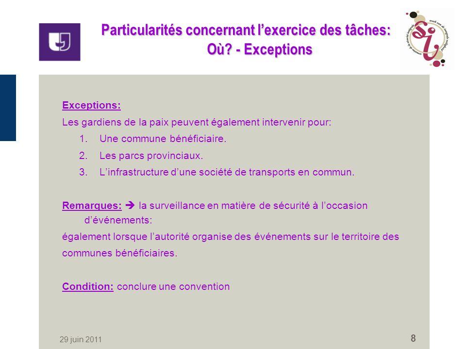 29 juin 2011 8 Particularités concernant lexercice des tâches: Où.