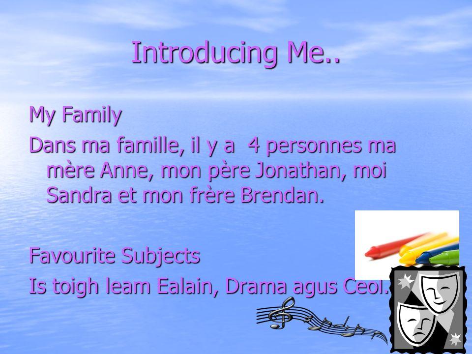 Introducing Me.. Jai douze ans jhabite à Oban. Tha mi Da Dheug. Tha mi a fuireach anns an Oban.