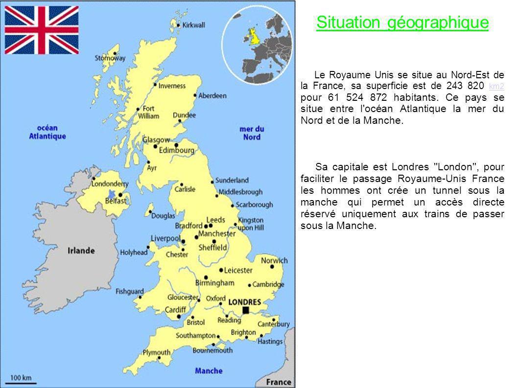 Situation géographique Le Royaume Unis se situe au Nord-Est de la France, sa superficie est de 243 820 km2 pour 61 524 872 habitants. Ce pays se situe
