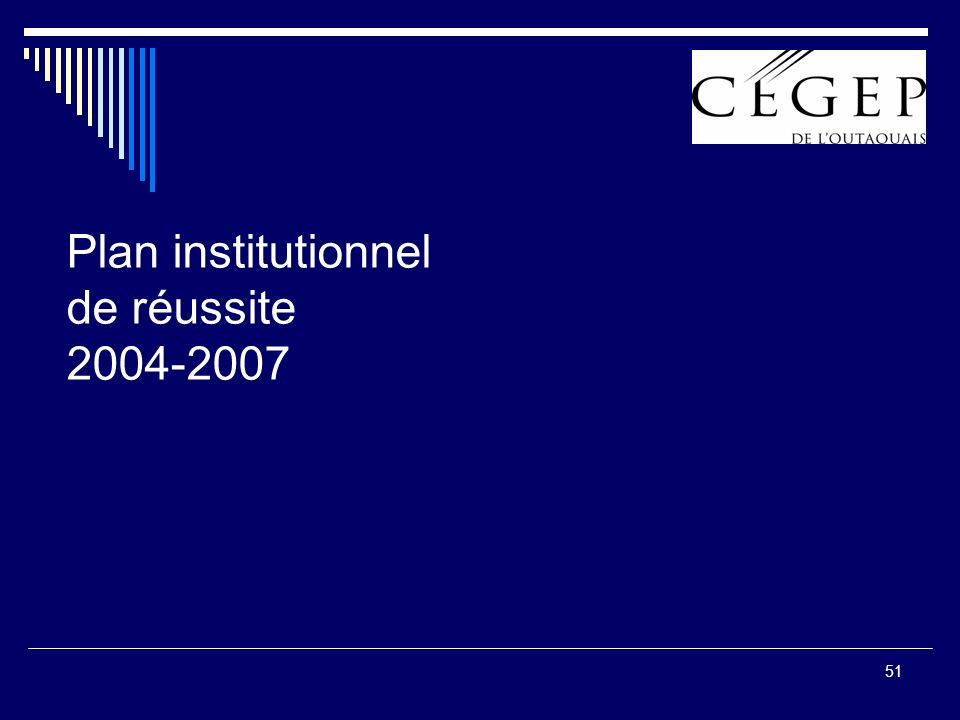 51 Plan institutionnel de réussite 2004-2007