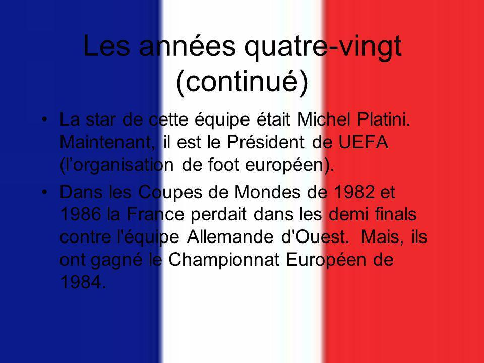 Les années quatre-vingt (continué) La star de cette équipe était Michel Platini.