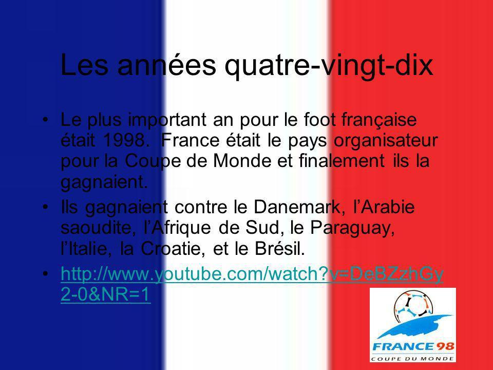Les années quatre-vingt-dix Le plus important an pour le foot française était 1998.