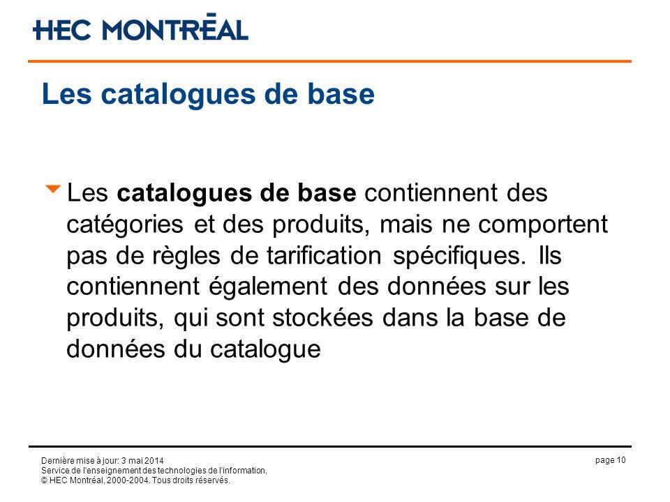 page 10 Dernière mise à jour: 3 mai 2014 Service de l'enseignement des technologies de l'information, © HEC Montréal, 2000-2004. Tous droits réservés.