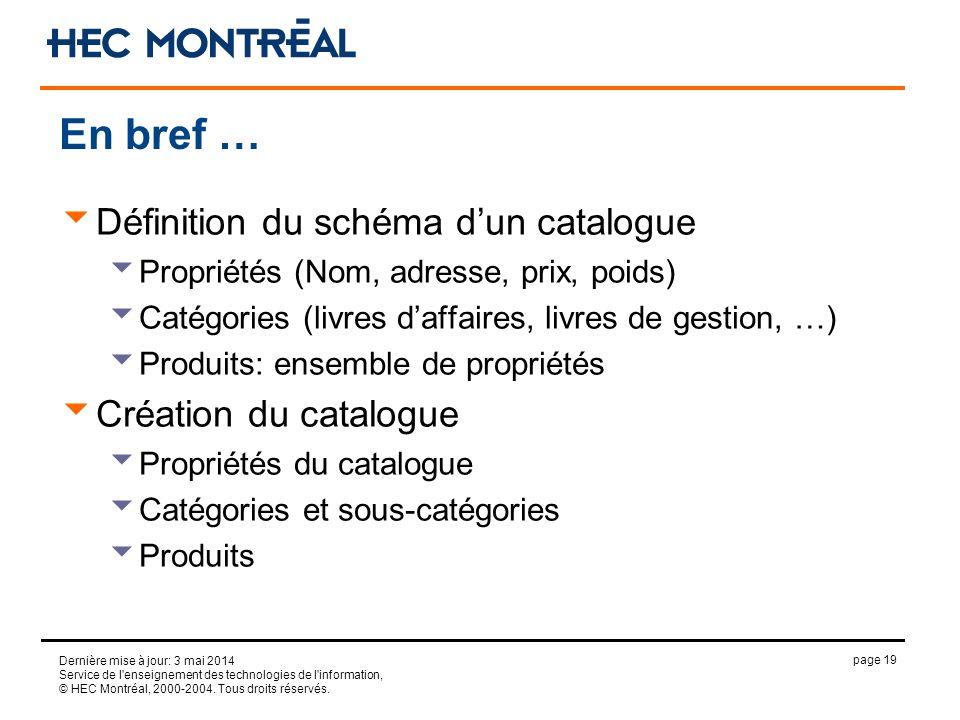 page 19 Dernière mise à jour: 3 mai 2014 Service de l'enseignement des technologies de l'information, © HEC Montréal, 2000-2004. Tous droits réservés.